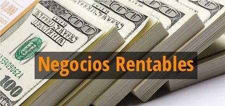 Negocios rentables los mejores para invertir - Negocios rentables desde casa ...
