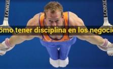 Cómo tener disciplina en los negocios