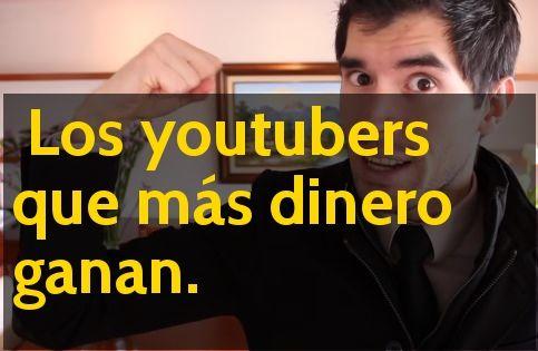 Youtubers que más dinero ganan